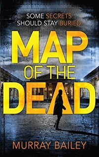 Map of the Dead: A modern mystery-thriller with an ancient Egyptian twist (An Alex MacLure thriller Book 1) - Published on Oct, 2016