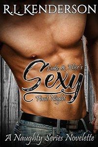 Sexy: Luke & Elise's First Night (Naughty #1.25)