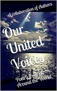 Our United Voices: An Anthology of Poetry from Authors Around the World