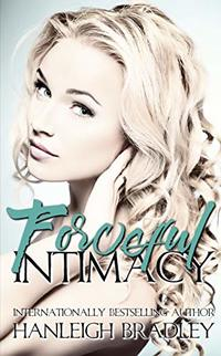 Forceful Intimacy: Hanleigh's London (The Intimacy Series Book 3) - Published on Dec, 2018