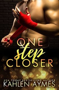 One Step Closer: (A second chance stand alone novel.)