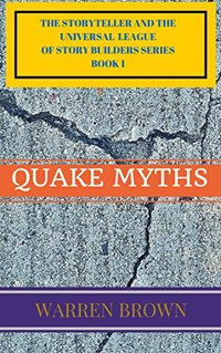 STORYTELLER- QUAKE MYTHS (THE STORYTELLER AND THE UNIVERSAL LEAGUE OF STORY BUILDERS SERIES Book 1)
