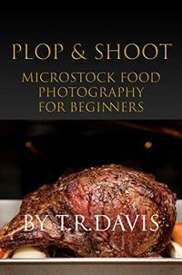 Plop & Shoot: Microstock Food Photography for Beginners