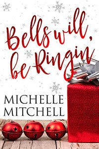 Bells Will Be Ringin': A Hilson Family Christmas Novella - Published on Dec, 2017