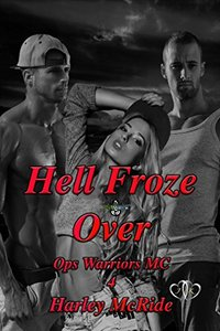 Hell Froze Over: MC Romance (Ops Warriors Book 4)