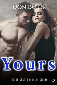 Yours (Tristan Wrangler Series Book 4)