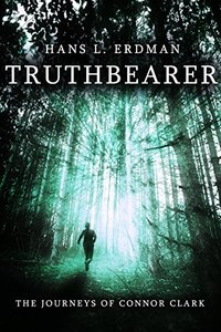 Truthbearer: The Journeys of Connor Clark (The Gewellyn Chronicles Book 1)