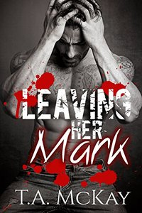 Leaving Her Mark (Leaving Marks series Book 2)