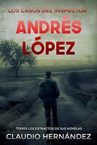 Los casos del Inspector Andrés López (Spanish Edition)