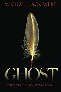 Ghost (The Justice Chronicles Boo 1)