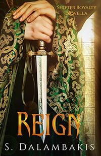 Reign: Shifter Royalty Novella