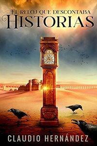 El reloj que descontaba historias (Spanish Edition)