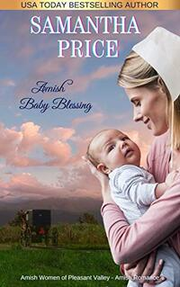 Amish Baby Blessing: Amish Romance (Amish Women of Pleasant Valley Book 7) - Published on Sep, 2018