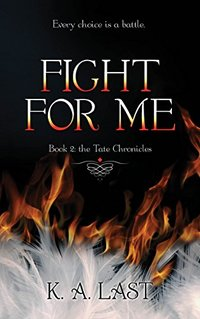 Fight For Me (The Tate Chronicles Book 2) - Published on Jan, 2015