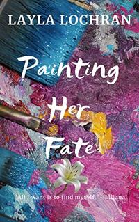 Painting Her Fate: Liliana's Story