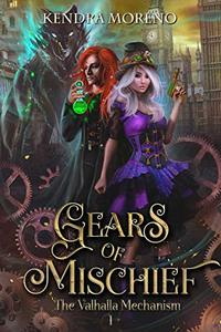 Gears of Mischief (The Valhalla Mechanism Book 1)