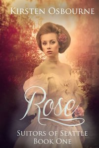 Rose (Suitors of Seattle Book 1) - Published on May, 2013