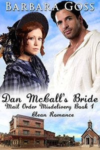 Dan McCall's Bride (Mail Order Misdelivery Book 1) - Published on Jul, 2017