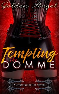 Tempting the Domme (Stronghold Doms Book 7) - Published on Feb, 2018