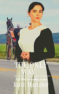 The Only Way: Amish Romance (The Amish Millers Get Married Book 4) - Published on Dec, 2018