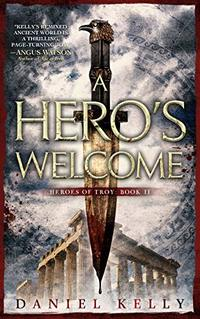 A Hero's Welcome (Heroes of Troy Book 2)