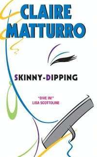 Skinny-dipping: A Novel of Suspense (Lilly Cleary Book 1) - Published on Oct, 2011