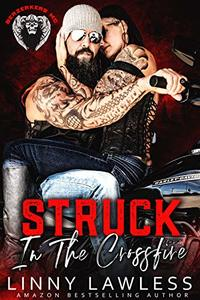 Struck in the Crossfire (BERZERKERS MC Book 1) - Published on May, 2019