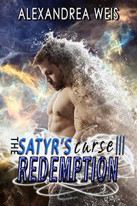 The Satyr's Curse III: Redemption (The Satyr's Curse Series Book 3)