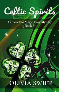 Celtic Spirits: A Chocolate Magic Cozy Mystery