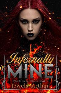 Infernally Mine (The Infernal Blade Book 1) - Published on Aug, 2019