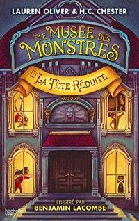Le Musée des Monstres - Tome 1 - La tête réduite (Aventure) (French Edition)