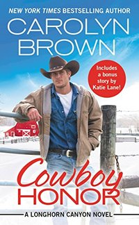 Cowboy Honor: Includes a bonus novella (Longhorn Canyon)