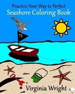 Practice Your Way to Perfect: Seashore Coloring Book