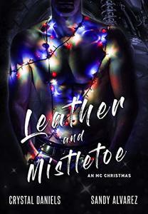 Leather and Mistletoe: An MC Christmas Novella