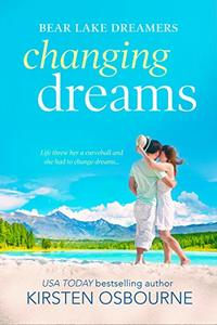 Changing Dreams (Bear Lake Dreamers Book 1)