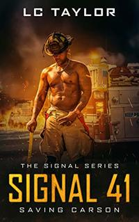 Signal 41: Saving Carson (The Signal Series Book 1) - Published on Oct, 2019