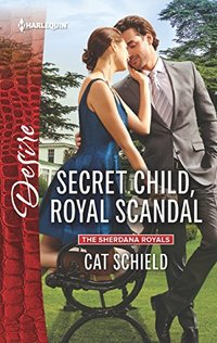 Secret Child, Royal Scandal (The Sherdana Royals)