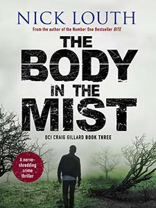 The Body in the Mist: A nerve-shredding crime thriller (DCI Craig Gillard Crime Thrillers Book 3)