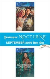 Harlequin Nocturne September 2016 Box Set: Otherworld ChallengerBayou Shadow Protector