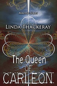 The Queen of Carleon (The Legends of Avalyne Book 1) - Published on Aug, 2014