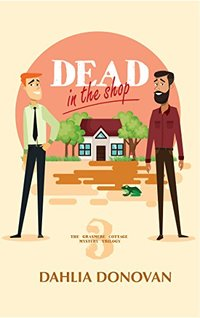 Dead in the Shop: A Romantic Cosy Mystery (Grasmere Cottage Mystery Book 3) - Published on Oct, 2018