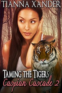 Taming The Tigers (Caspian Cascade Book 2) - Published on Aug, 2015