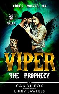 Viper : The Prophecy (Odin's Wolves MC Book 2)