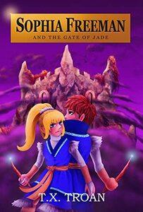Sophia Freeman and the Gate of Jade (Book 2)