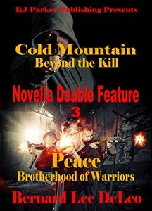 Novella Double Feature III - (BONUS) Free Book Included: Books 2 of Cold Mountain and PEACE (Action Novellas 3) - Published on Jun, 2017