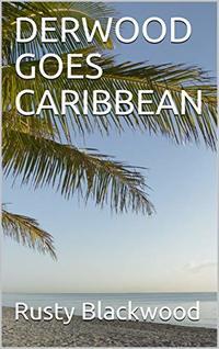 DERWOOD GOES CARIBBEAN - Published on Jan, 2019