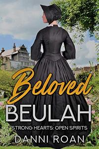 Beloved Beulah: Strong Heart: Open Spirit