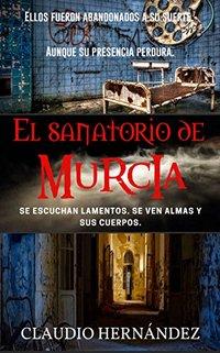 El Sanatorio de Murcia (Spanish Edition)