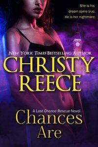 Chances Are: A Last Chance Rescue Novel - Published on Dec, 2013