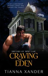 Craving Eden : Extended Edition (Shifters of Wolf Lake Book 1)